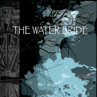 The Water Bride      COMING SOON